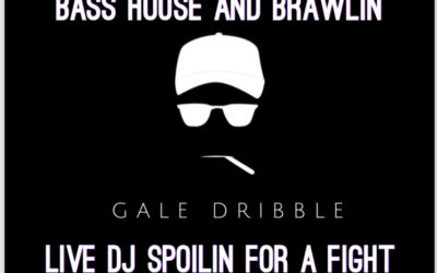 Bass House & Brawlin' featuring live music by Gale Dribble